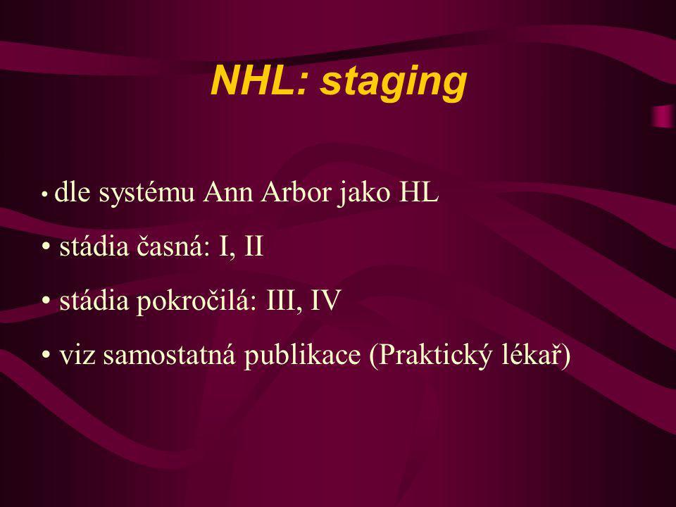 NHL: staging stádia časná: I, II stádia pokročilá: III, IV