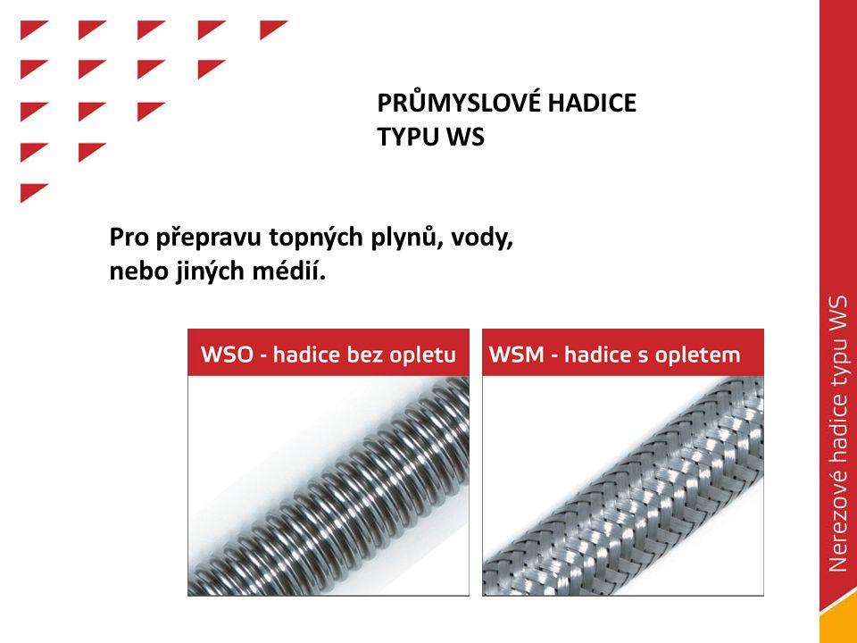 PRŮMYSLOVÉ HADICE TYPU WS Pro přepravu topných plynů, vody, nebo jiných médií.