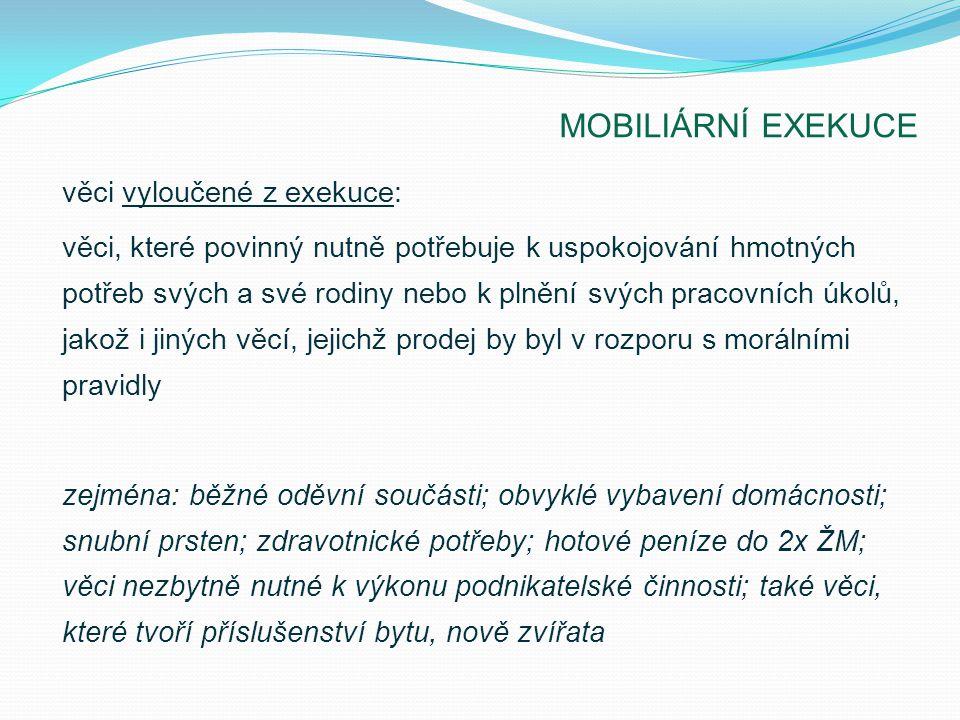 MOBILIÁRNÍ EXEKUCE věci vyloučené z exekuce: