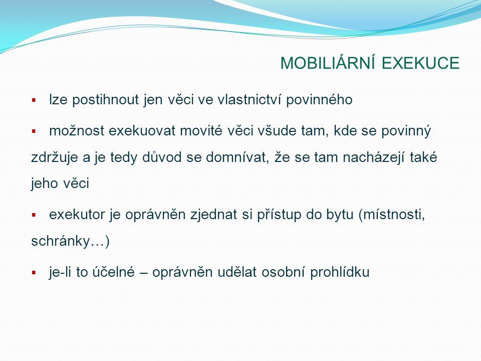 MOBILIÁRNÍ EXEKUCE lze postihnout jen věci ve vlastnictví povinného