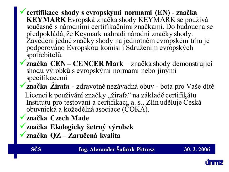 certifikace shody s evropskými normami (EN) - značka KEYMARK Evropská značka shody KEYMARK se používá současně s národními certifikačními značkami. Do budoucna se předpokládá, že Keymark nahradí národní značky shody. Zavedení jedné značky shody na jednotném evropském trhu je podporováno Evropskou komisí i Sdružením evropských spotřebitelů.