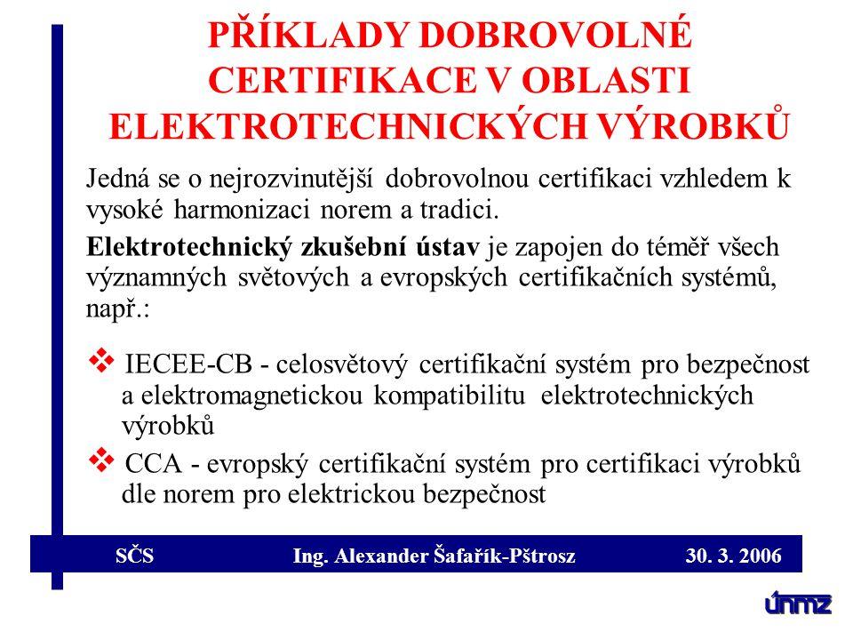 PŘÍKLADY DOBROVOLNÉ CERTIFIKACE V OBLASTI ELEKTROTECHNICKÝCH VÝROBKŮ