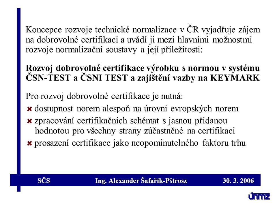 Koncepce rozvoje technické normalizace v ČR vyjadřuje zájem na dobrovolné certifikaci a uvádí ji mezi hlavními možnostmi rozvoje normalizační soustavy a její příležitosti: