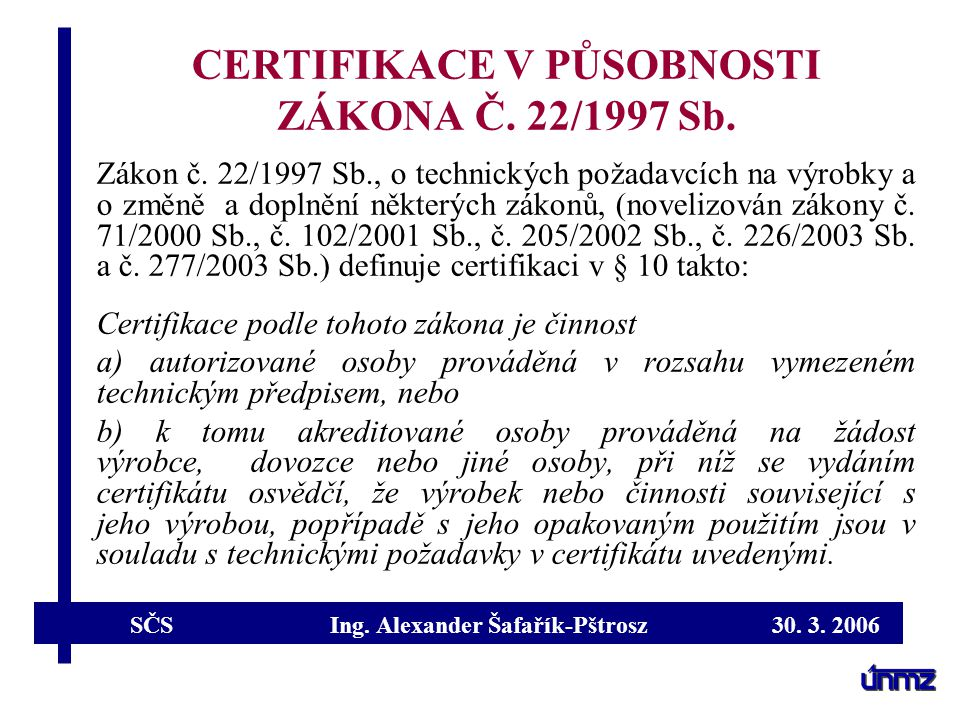 CERTIFIKACE V PŮSOBNOSTI ZÁKONA Č. 22/1997 Sb.