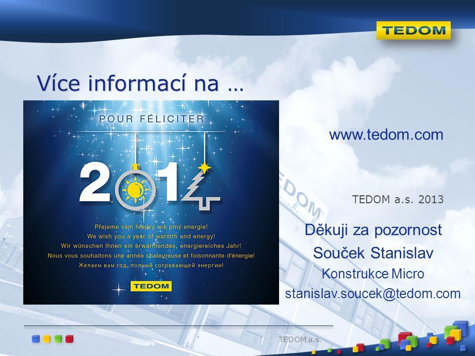 Více informací na … www.tedom.com Děkuji za pozornost Souček Stanislav