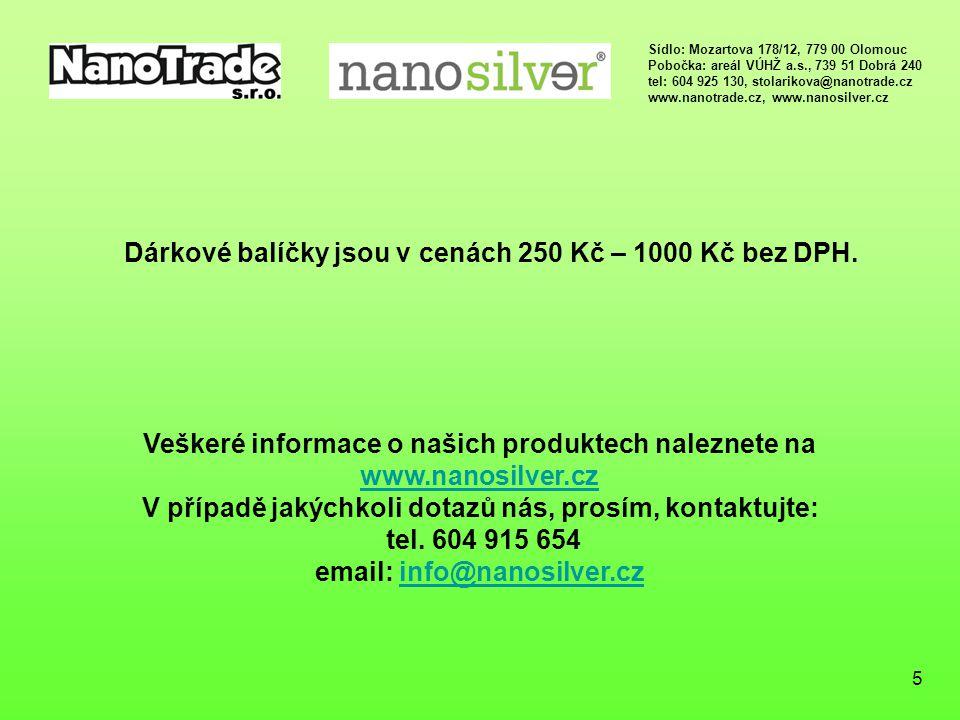 Dárkové balíčky jsou v cenách 250 Kč – 1000 Kč bez DPH.