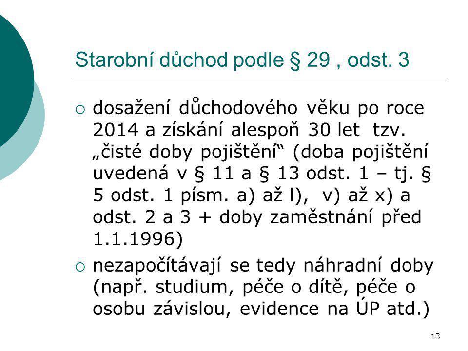Starobní důchod podle § 29 , odst. 3