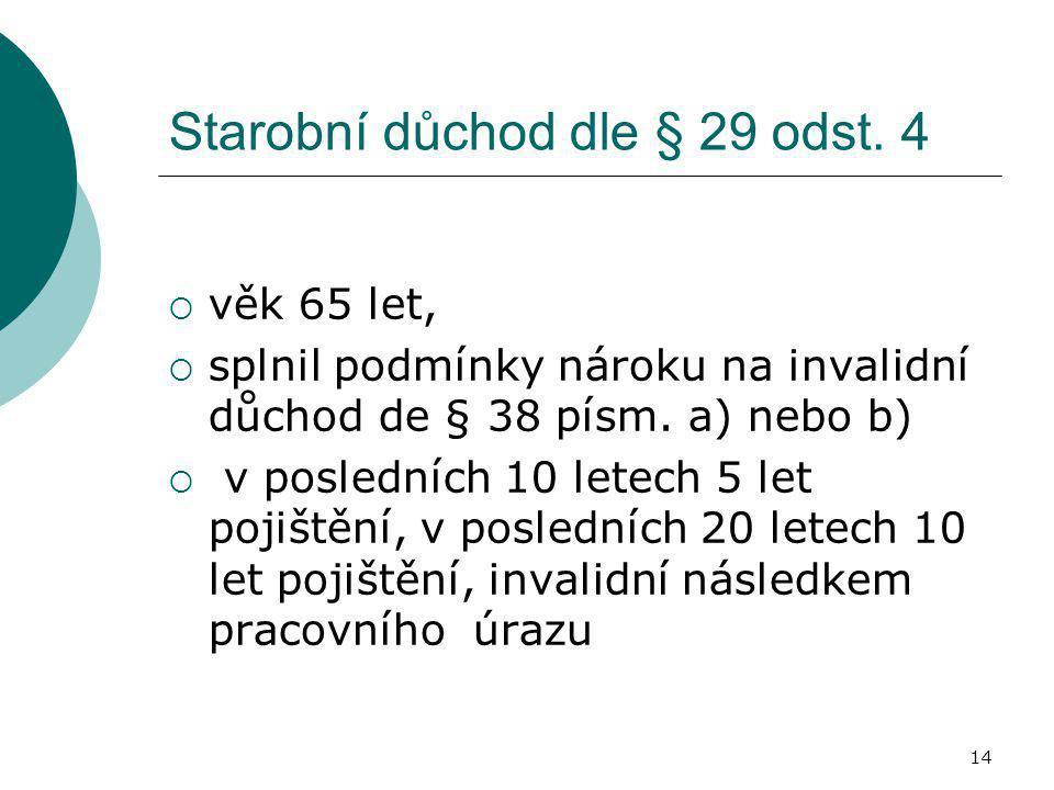 Starobní důchod dle § 29 odst. 4
