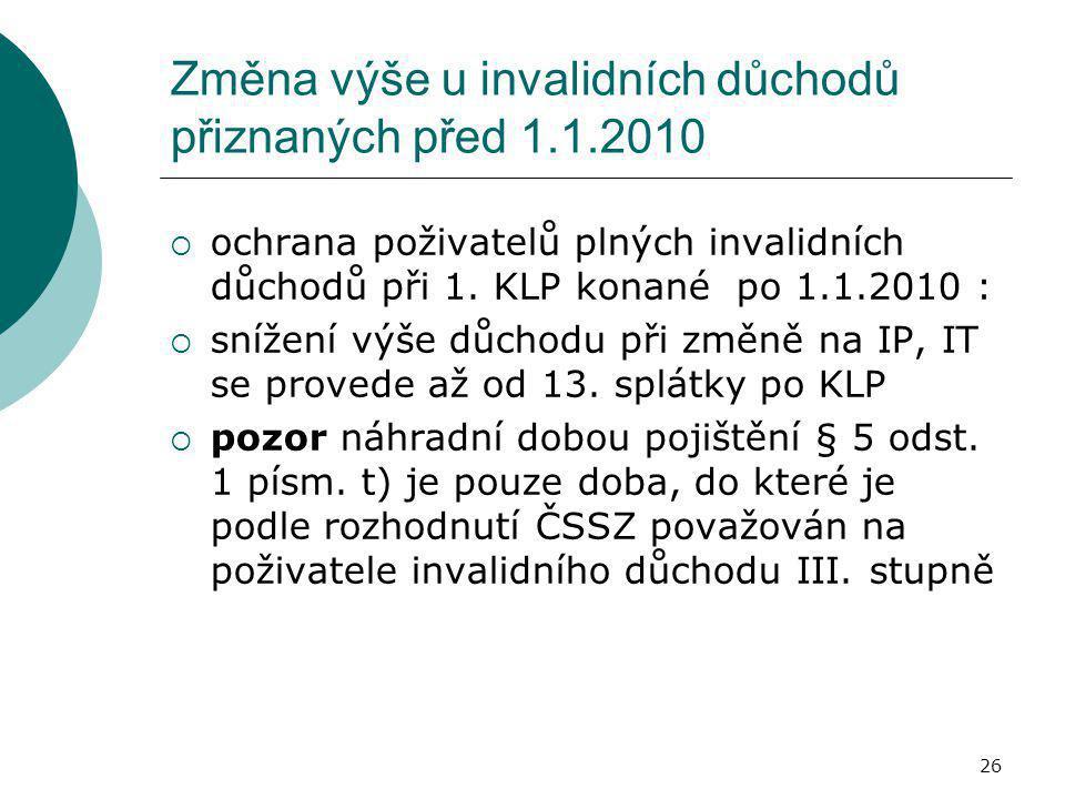 Změna výše u invalidních důchodů přiznaných před 1.1.2010