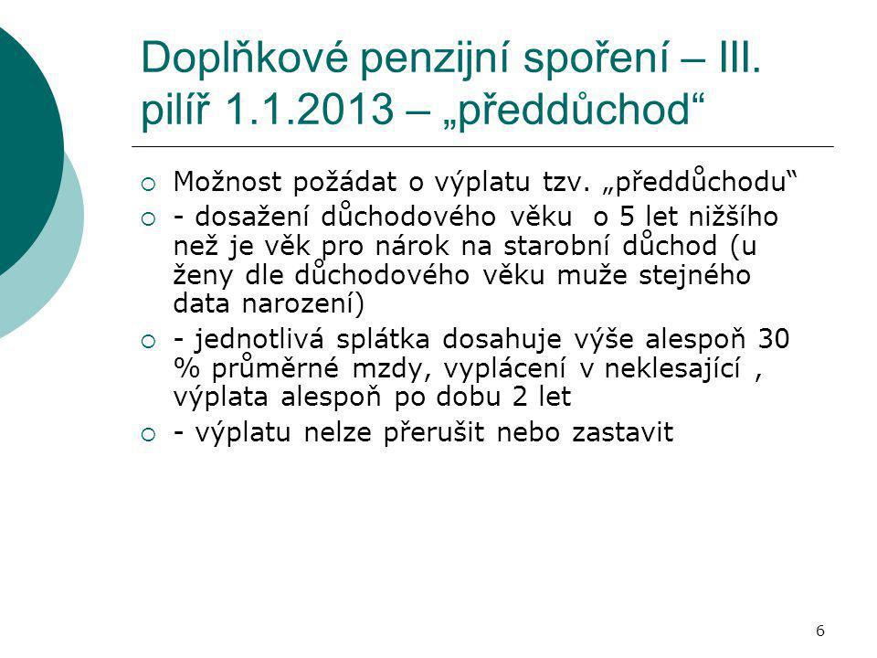 """Doplňkové penzijní spoření – III. pilíř 1.1.2013 – """"předdůchod"""