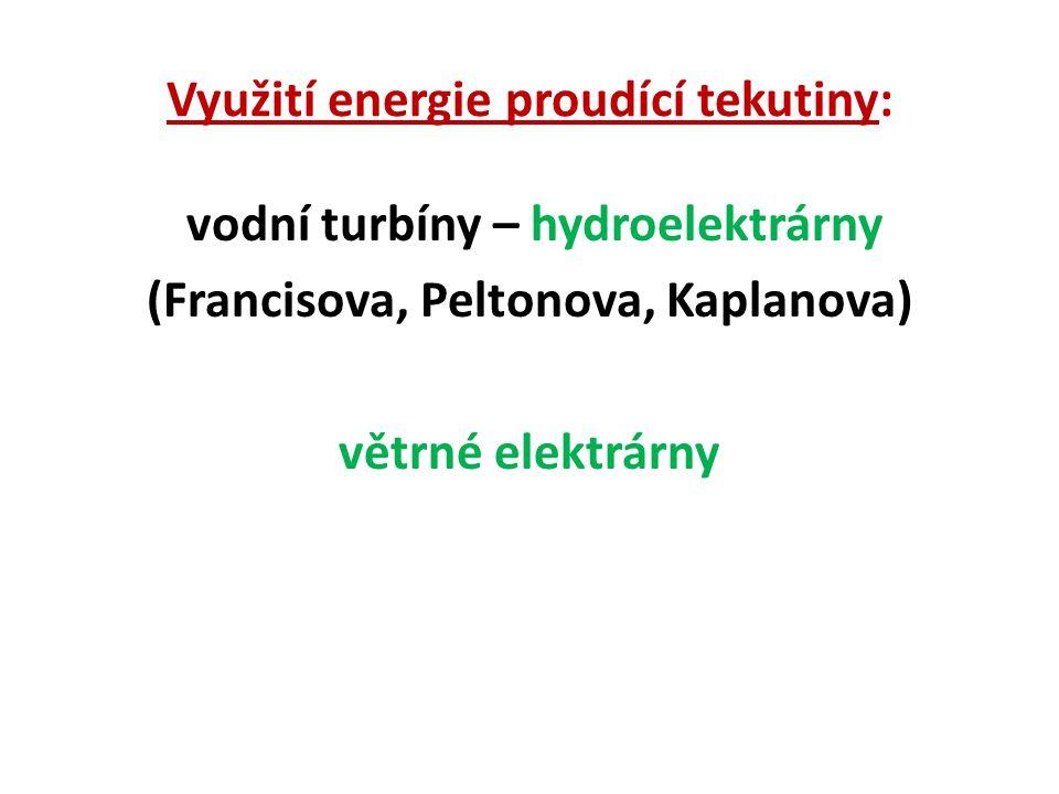 Využití energie proudící tekutiny: