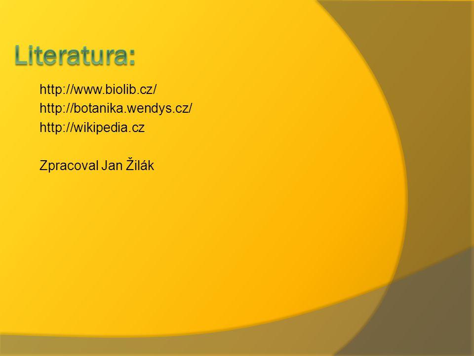 Literatura: http://www.biolib.cz/ http://botanika.wendys.cz/