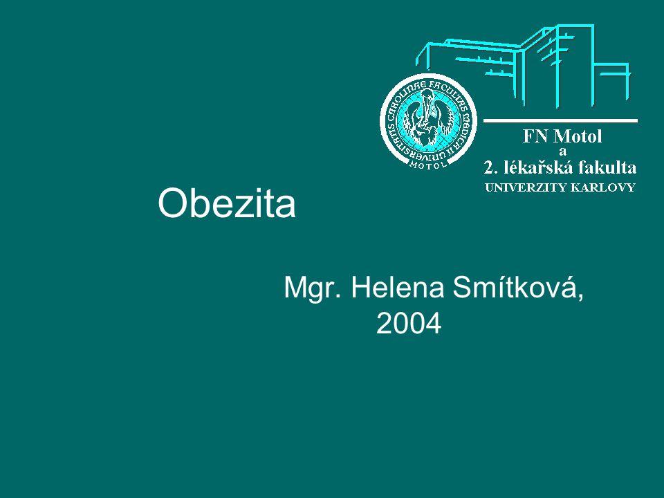 Obezita Mgr. Helena Smítková, 2004