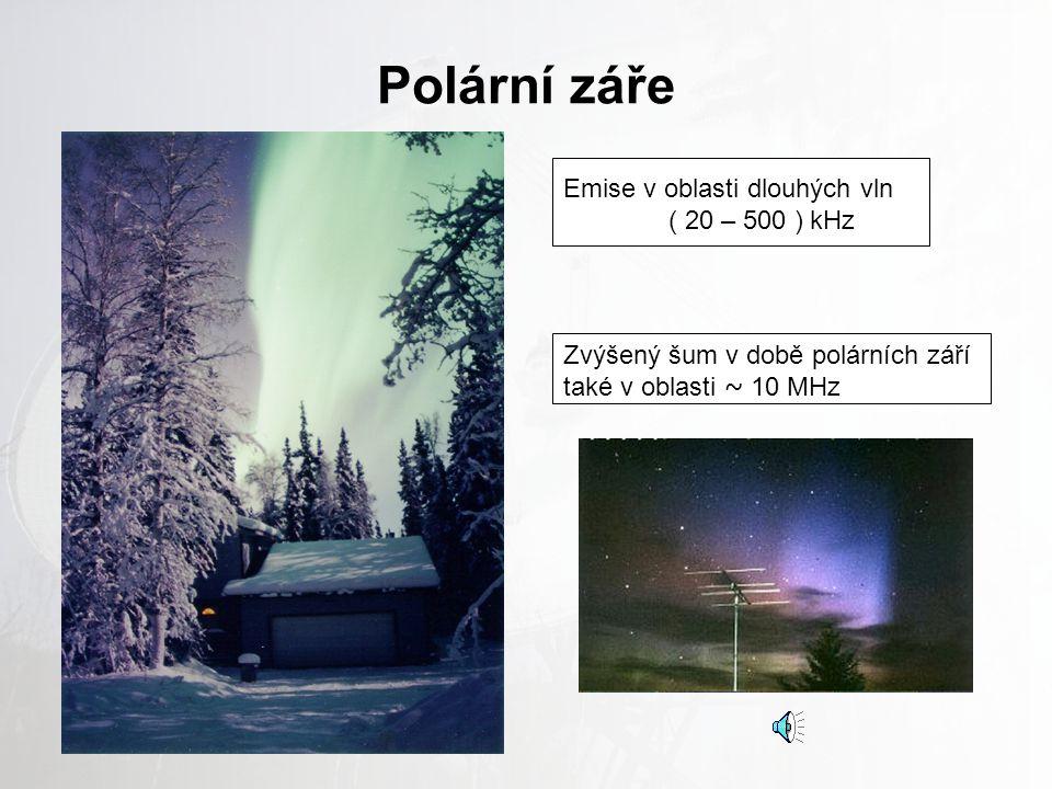 Polární záře Emise v oblasti dlouhých vln ( 20 – 500 ) kHz