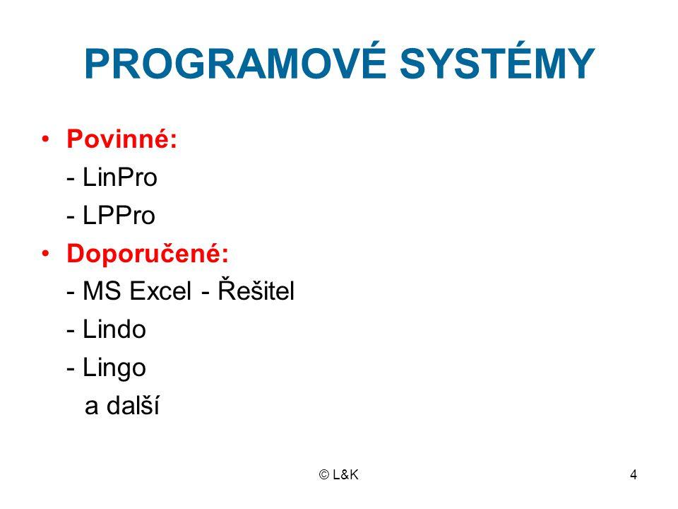PROGRAMOVÉ SYSTÉMY Povinné: - LinPro - LPPro Doporučené: