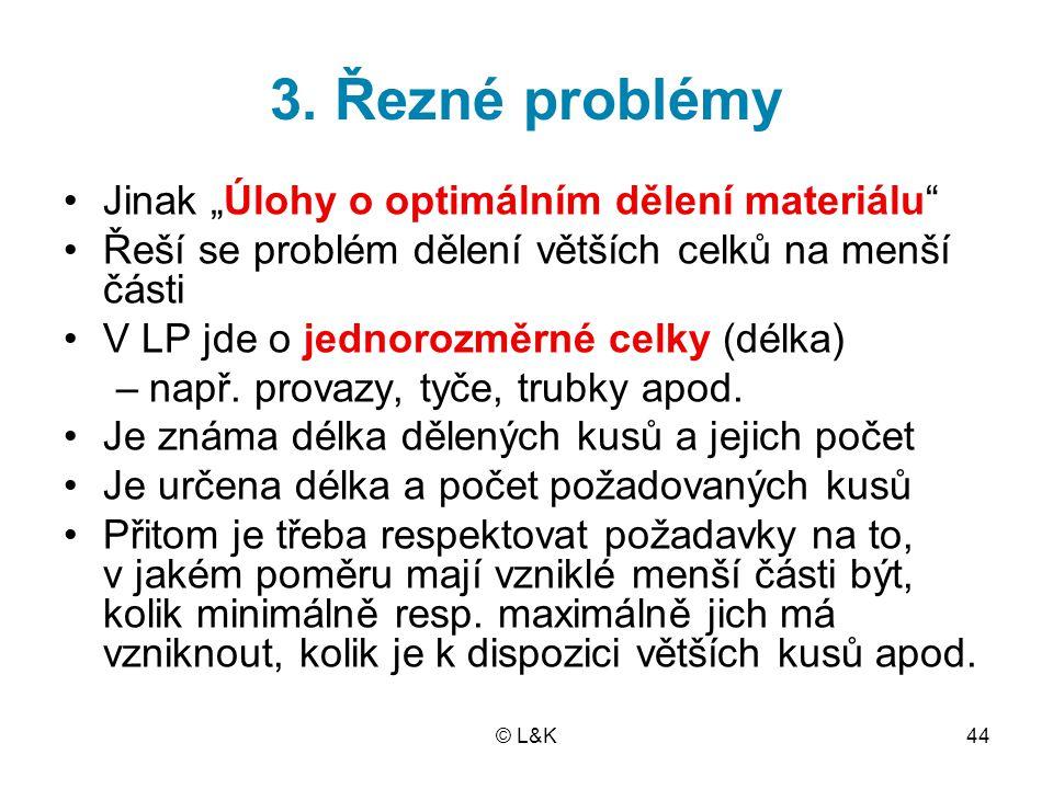 """3. Řezné problémy Jinak """"Úlohy o optimálním dělení materiálu"""