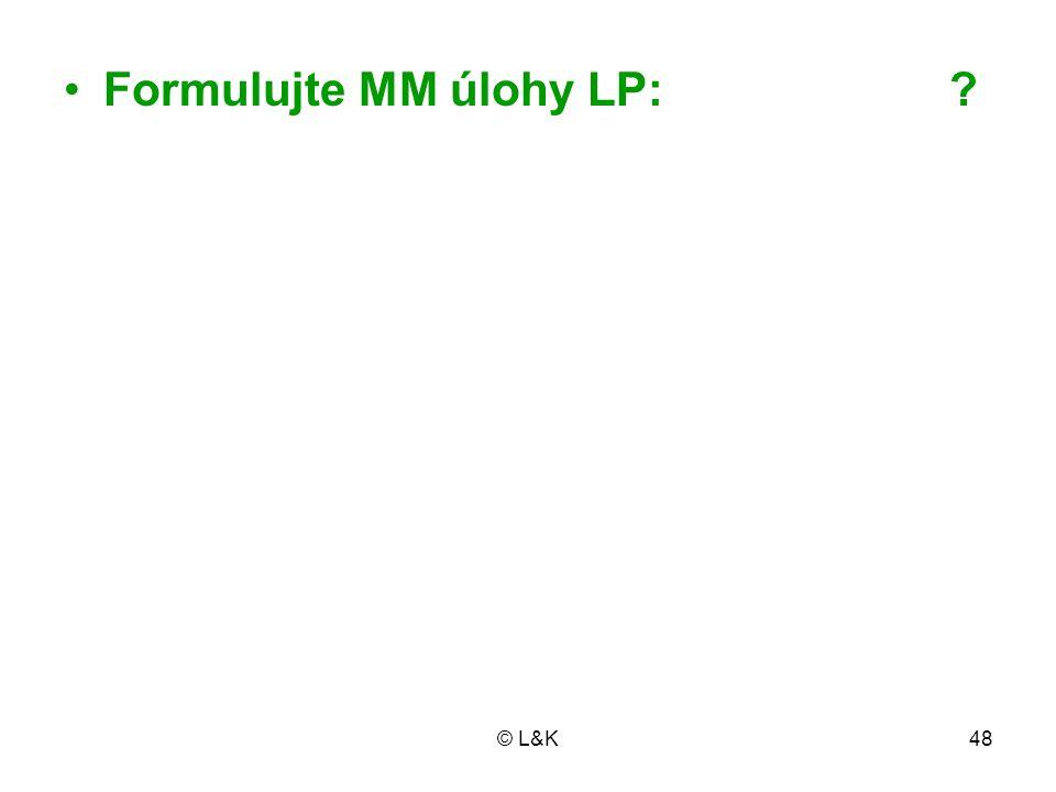 Formulujte MM úlohy LP: