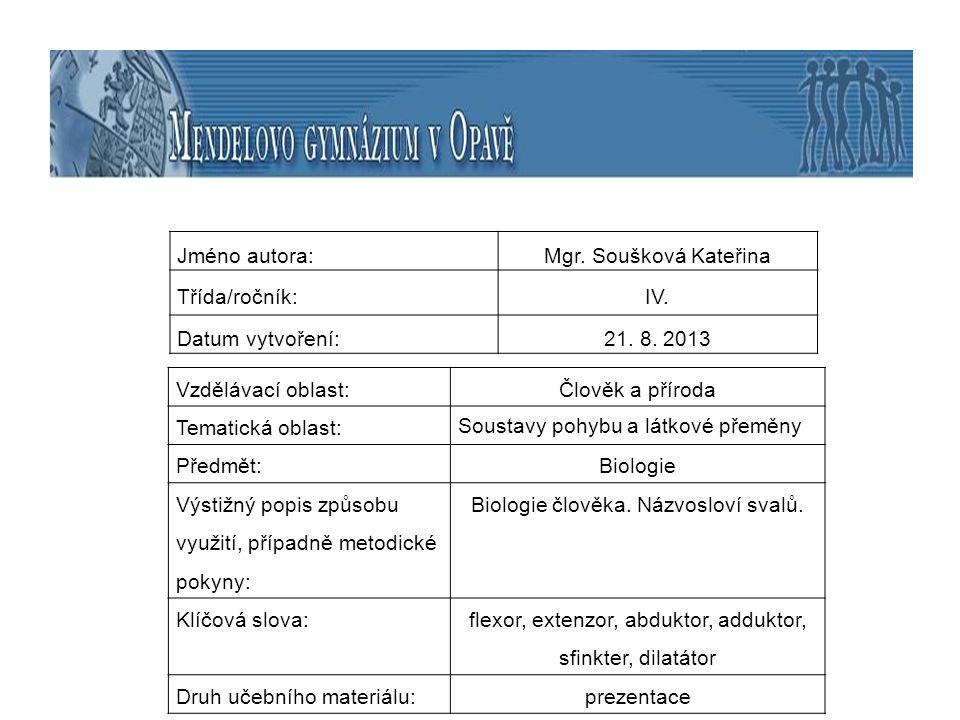 Soustavy pohybu a látkové přeměny Předmět: Biologie