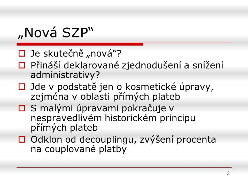 """""""Nová SZP Je skutečně """"nová"""