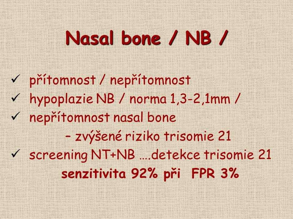 Nasal bone / NB / přítomnost / nepřítomnost