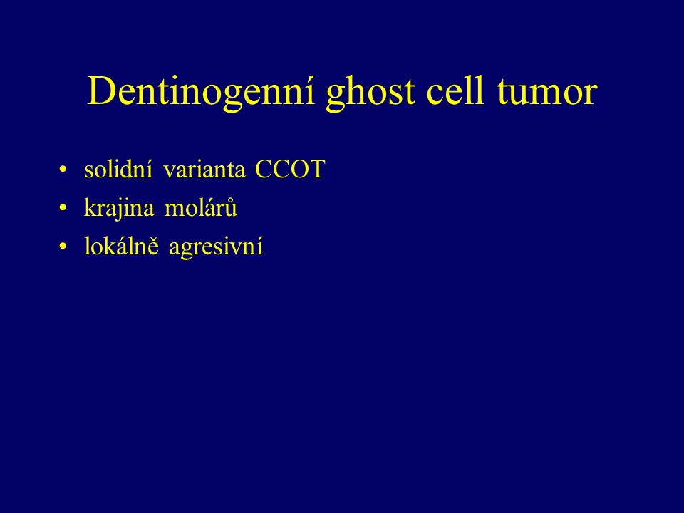 Dentinogenní ghost cell tumor