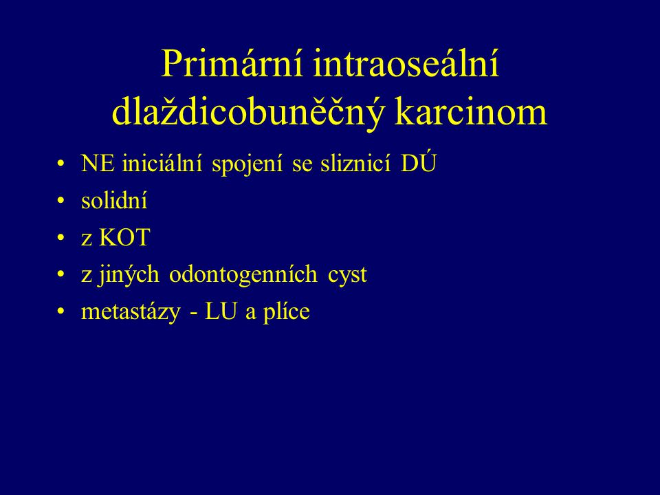 Primární intraoseální dlaždicobuněčný karcinom