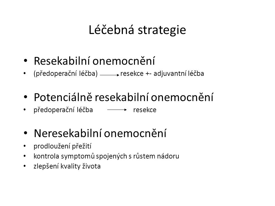 Léčebná strategie Resekabilní onemocnění