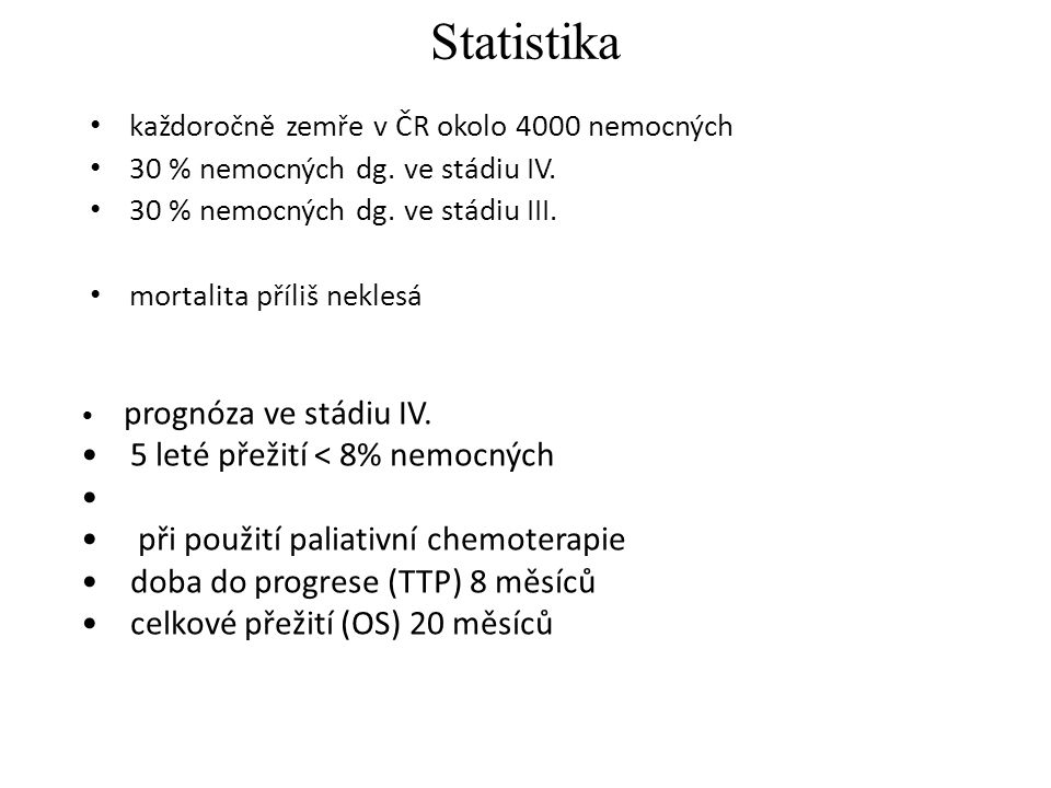 Statistika 5 leté přežití < 8% nemocných