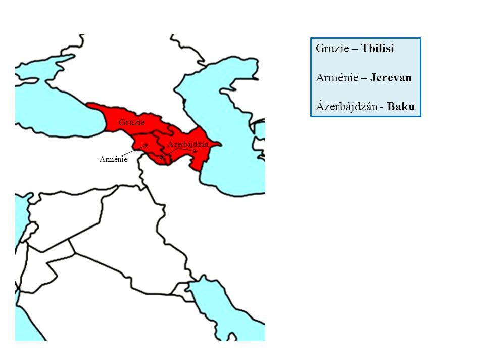 Gruzie – Tbilisi Arménie – Jerevan Ázerbájdžán - Baku Gruzie
