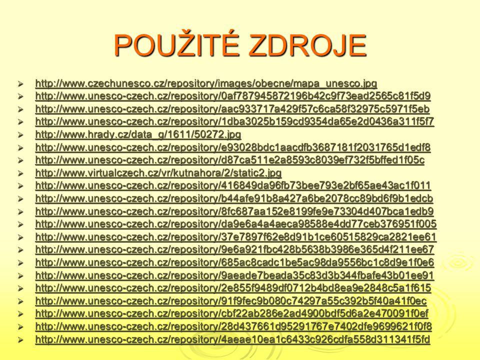 POUŽITÉ ZDROJE http://www.czechunesco.cz/repository/images/obecne/mapa_unesco.jpg.