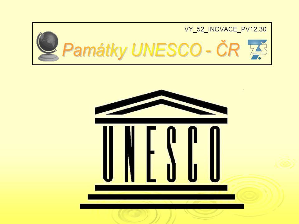 VY_52_INOVACE_PV12.30 Památky UNESCO - ČR