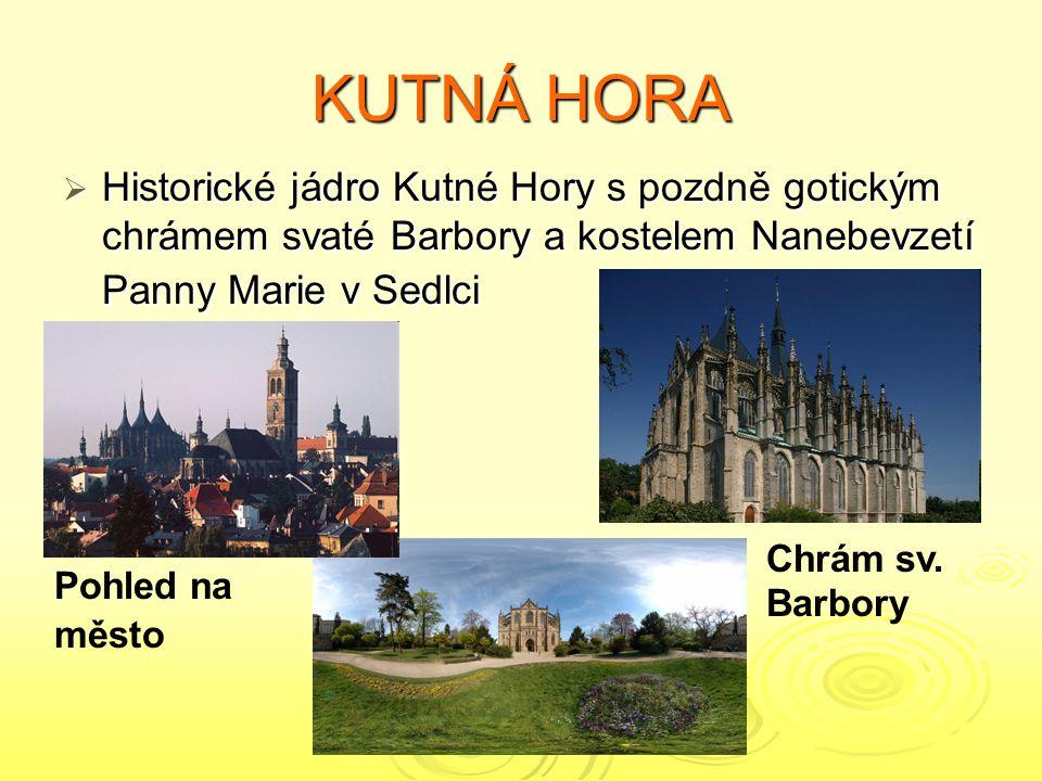 KUTNÁ HORA Historické jádro Kutné Hory s pozdně gotickým chrámem svaté Barbory a kostelem Nanebevzetí Panny Marie v Sedlci.