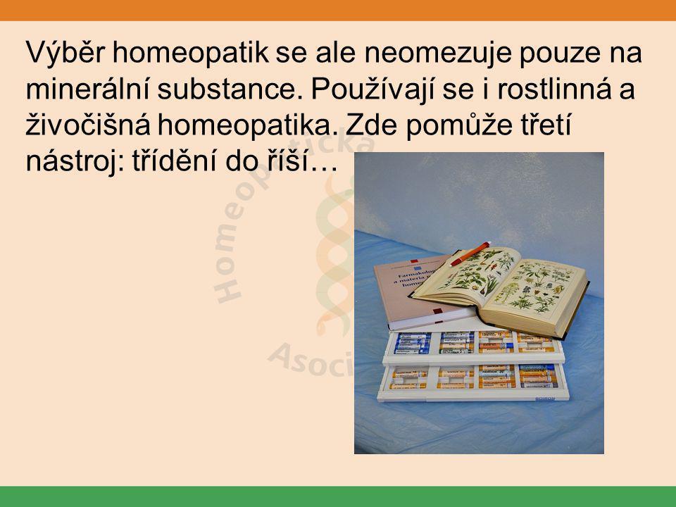 Výběr homeopatik se ale neomezuje pouze na minerální substance