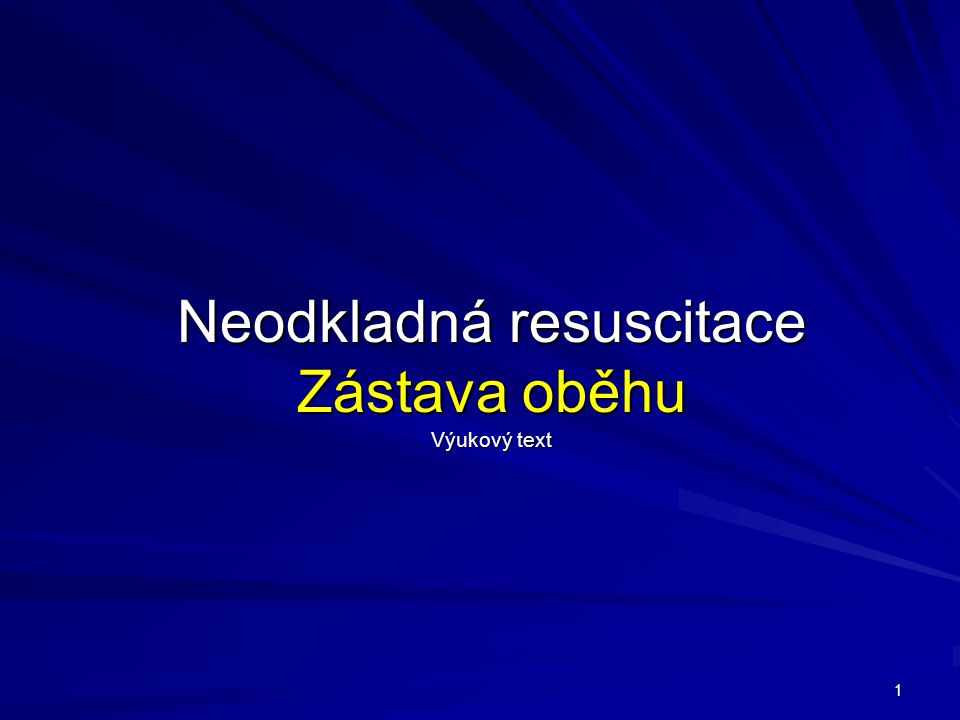 Neodkladná resuscitace Zástava oběhu Výukový text
