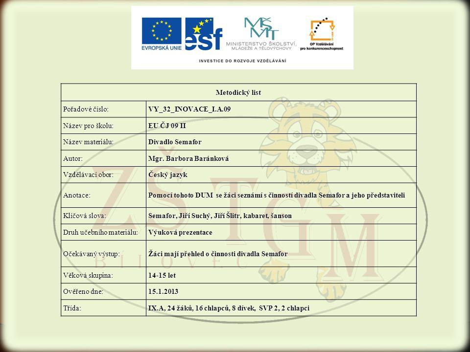 Metodický list Pořadové číslo: VY_32_INOVACE_I.A.09. Název pro školu: EU ČJ 09 II. Název materiálu: