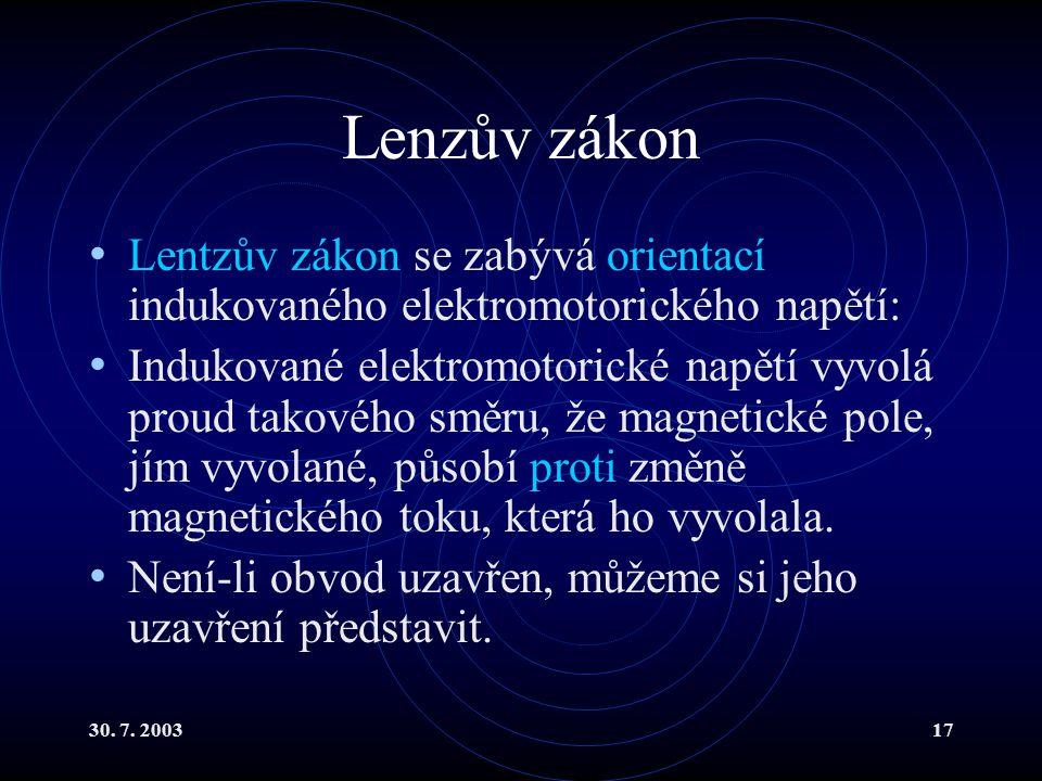 Lenzův zákon Lentzův zákon se zabývá orientací indukovaného elektromotorického napětí: