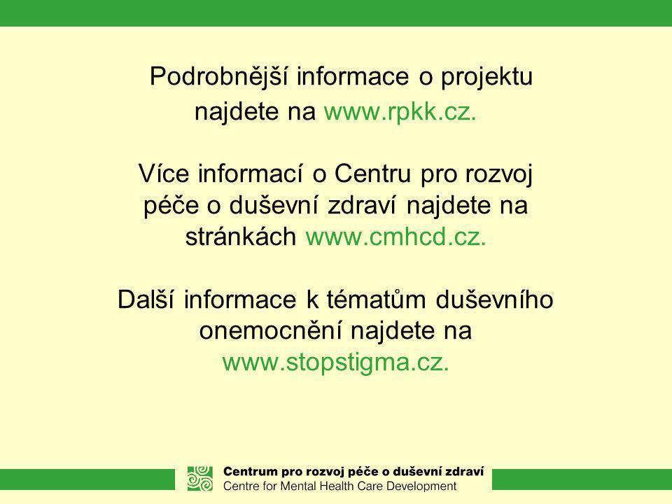 Podrobnější informace o projektu najdete na www. rpkk. cz