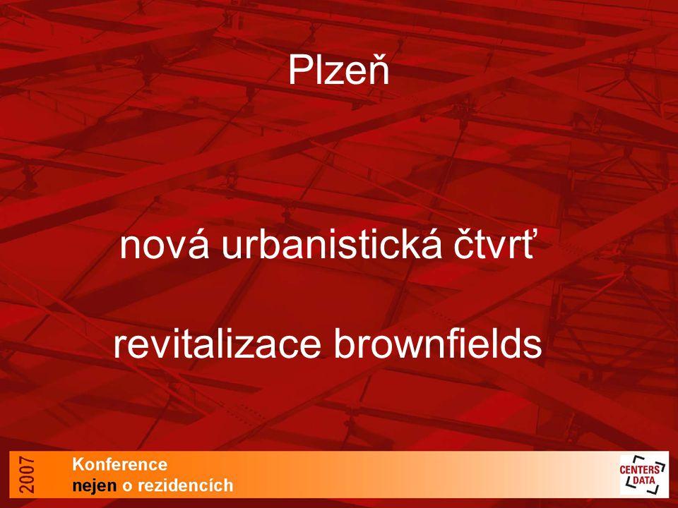 nová urbanistická čtvrť revitalizace brownfields