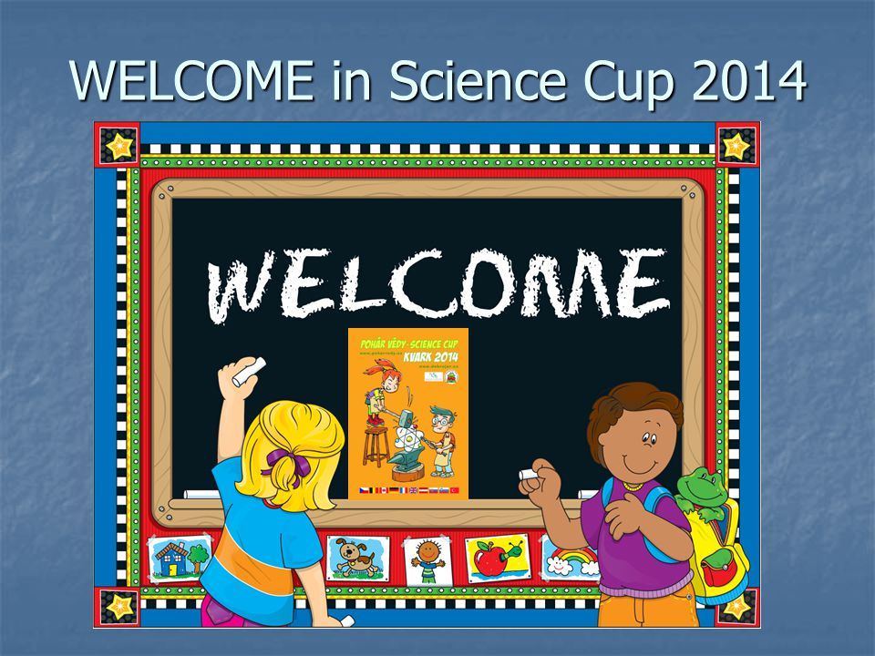 WELCOME in Science Cup 2014