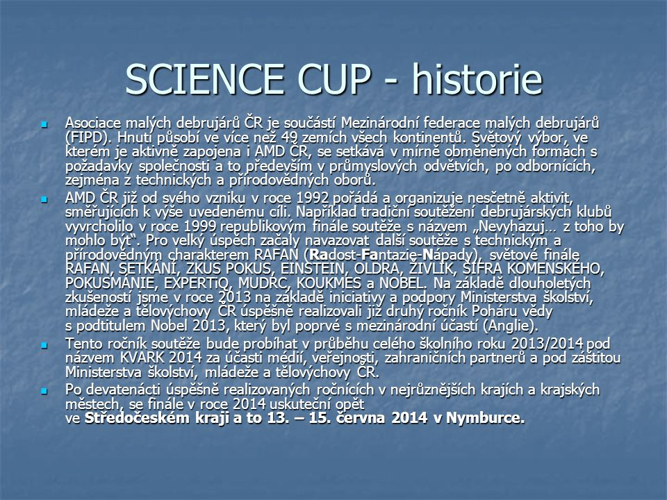 SCIENCE CUP - historie