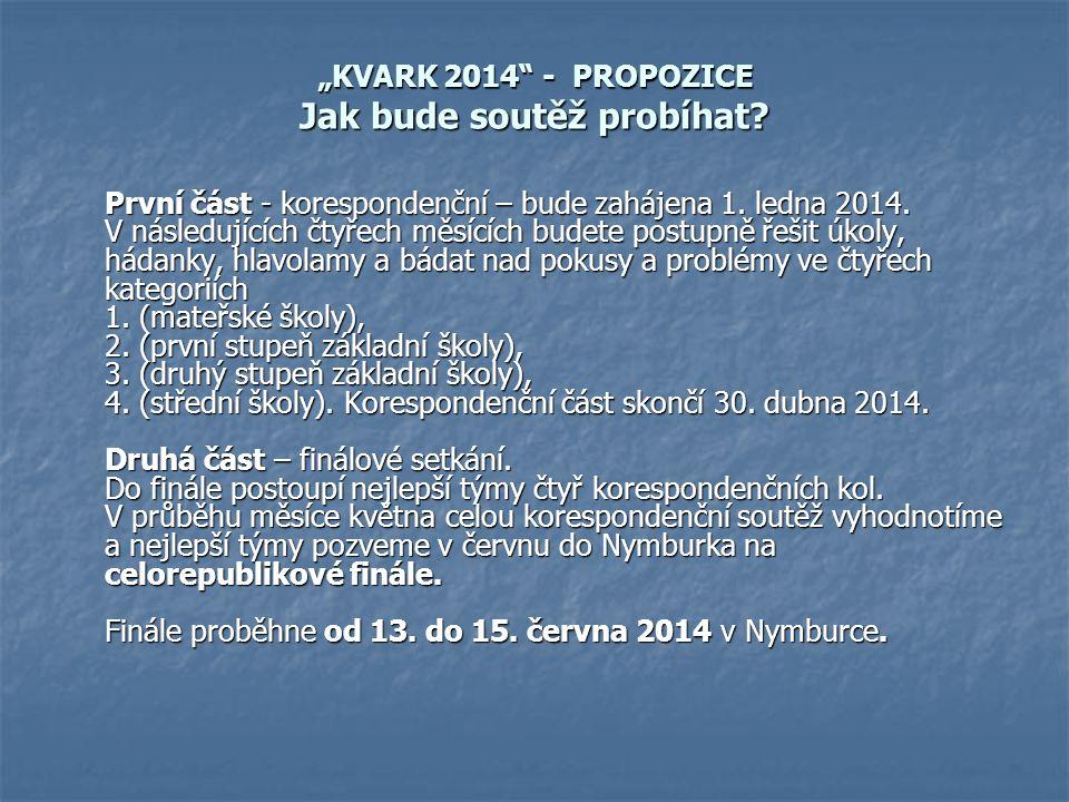 """""""KVARK 2014 - PROPOZICE Jak bude soutěž probíhat"""
