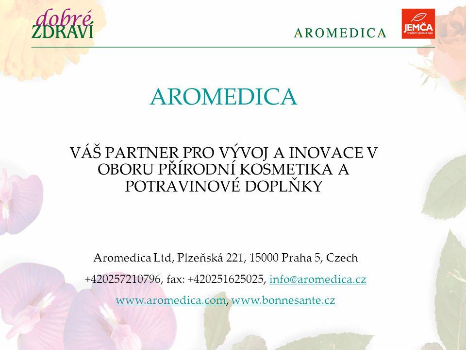 AROMEDICA VÁŠ PARTNER PRO VÝVOJ A INOVACE V OBORU PŘÍRODNÍ KOSMETIKA A POTRAVINOVÉ DOPLŇKY. Aromedica Ltd, Plzeňská 221, 15000 Praha 5, Czech.