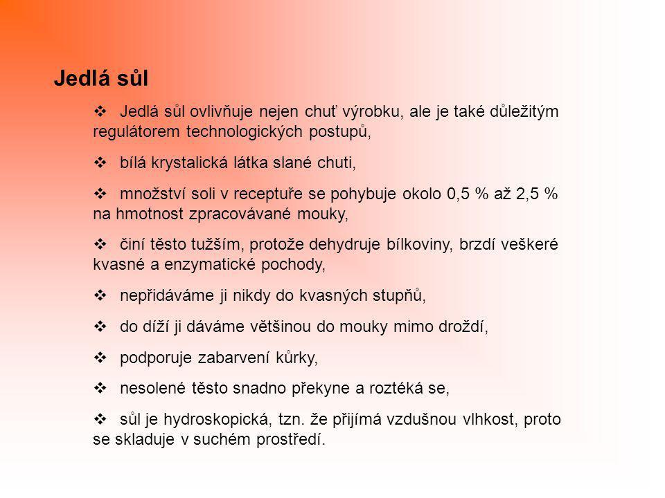 Jedlá sůl Jedlá sůl ovlivňuje nejen chuť výrobku, ale je také důležitým. regulátorem technologických postupů,