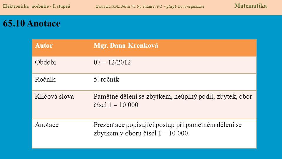 65.10 Anotace Autor Mgr. Dana Krenková Období 07 – 12/2012 Ročník
