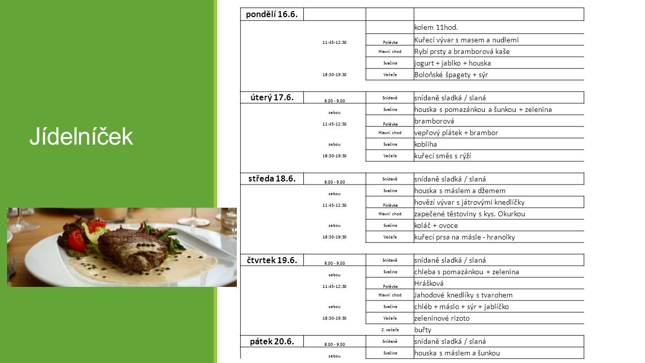 Jídelníček pondělí 16.6. úterý 17.6. středa 18.6. čtvrtek 19.6.