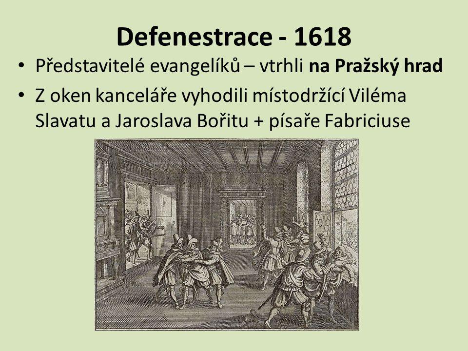 Defenestrace - 1618 Představitelé evangelíků – vtrhli na Pražský hrad