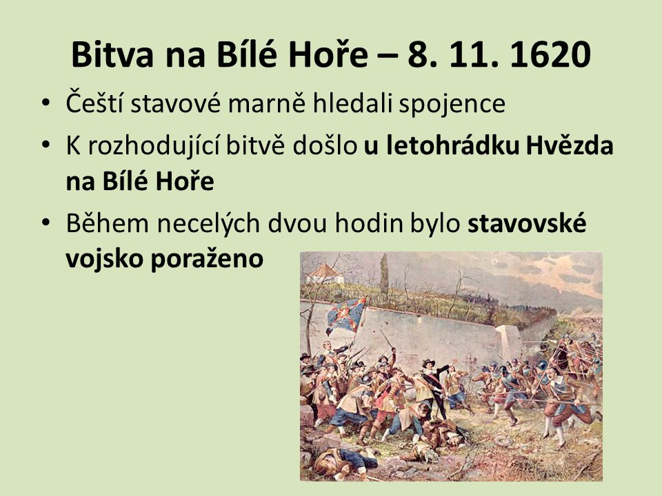 Bitva na Bílé Hoře – 8. 11. 1620 Čeští stavové marně hledali spojence