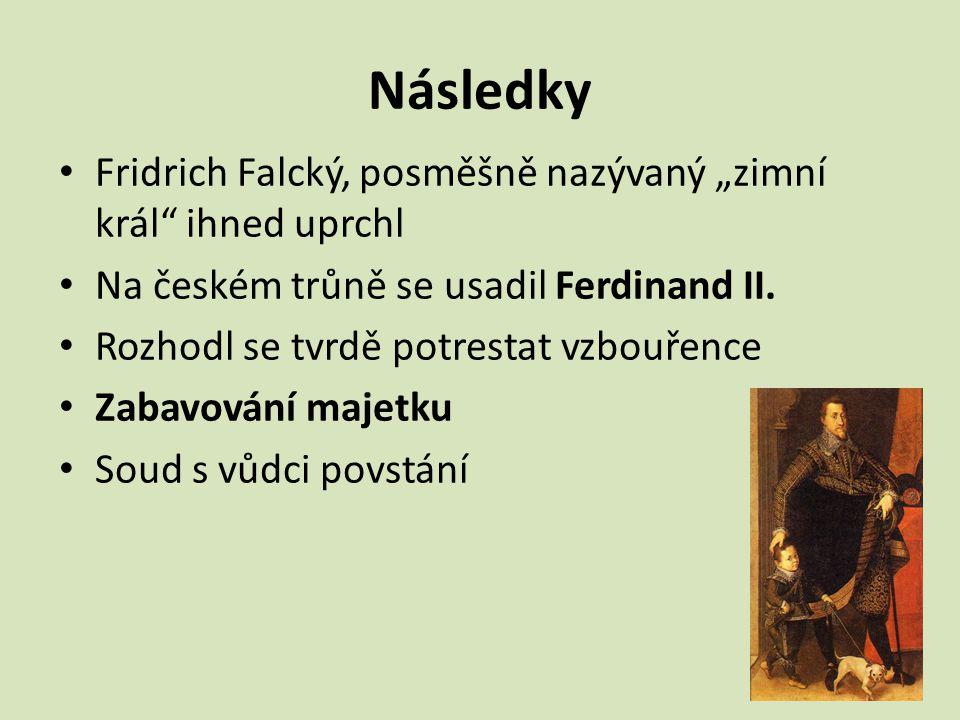 """Následky Fridrich Falcký, posměšně nazývaný """"zimní král ihned uprchl"""