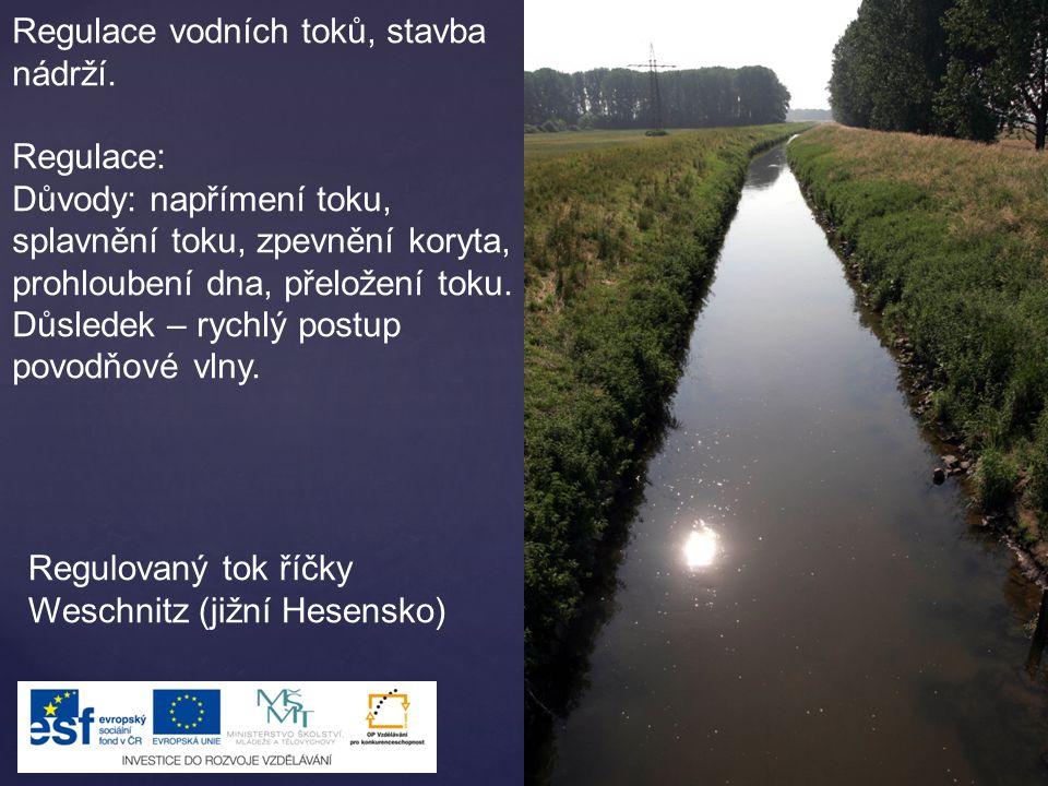 Regulace vodních toků, stavba nádrží.