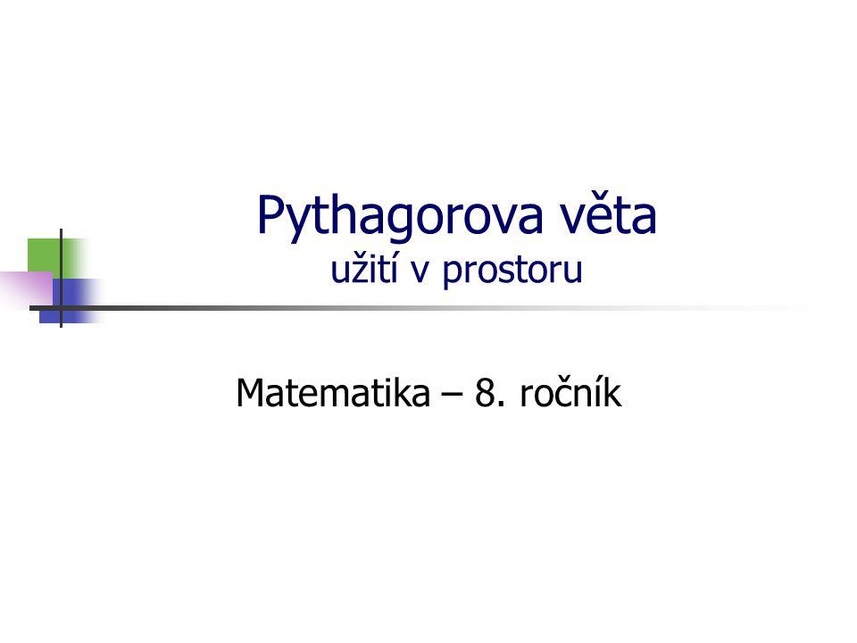 Pythagorova věta užití v prostoru